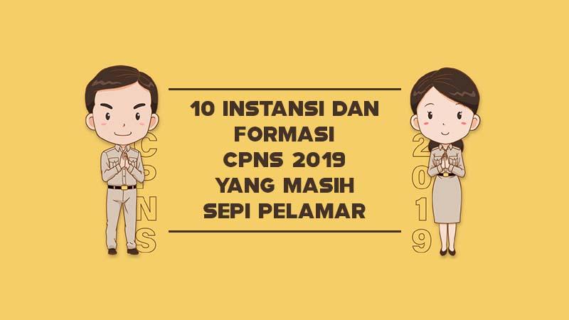 10 Instansi dan Formasi CPNS 2019 yang Masih Sepi Pelamar per 26 November, Yuk Segera Daftar