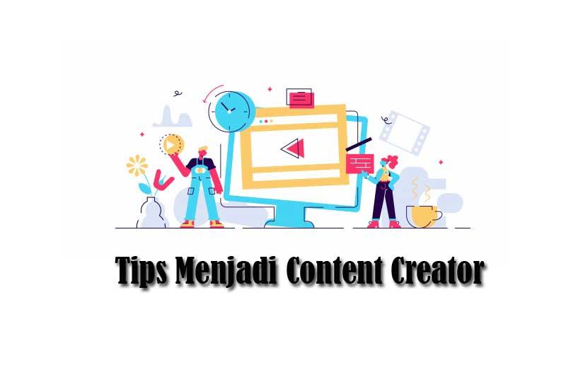 Tips Menjadi Content Creator