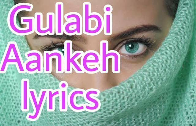 Gulabi aankhen lyrics || Gulabi aankhen song lyrics