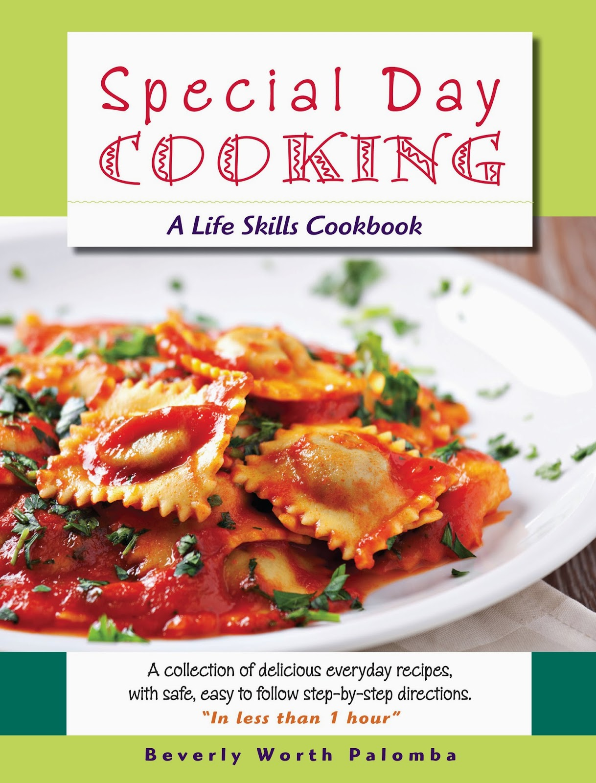 Everydayliving Special Day Cooking A Life Skills Cookbook