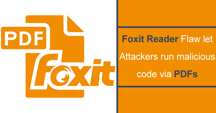 Foxit Reader Vulnerability Let Hackers Run Malicious Code via PDFs