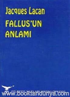 Jacques Lacan - Fallus'un Anlamı