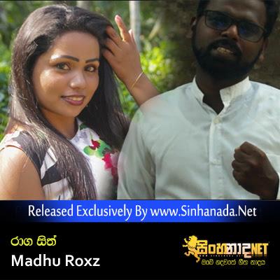 Raga Sith - Madhu Roxz Official Music Video.mp4
