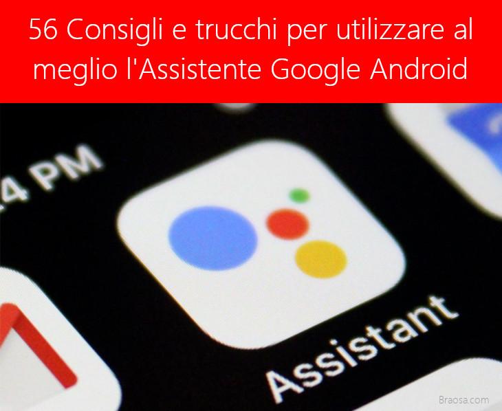 Consigli e trucchi per utilizzare meglio l'Assistente Google Android