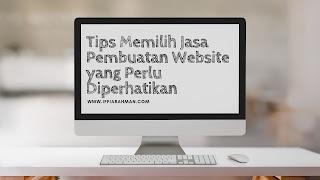 Tips Memilih Jasa Pembuatan Website yang Perlu Diperhatikan