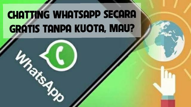 Pakai cara ini! chatting WhatsApp secara gratis tanpa kuota