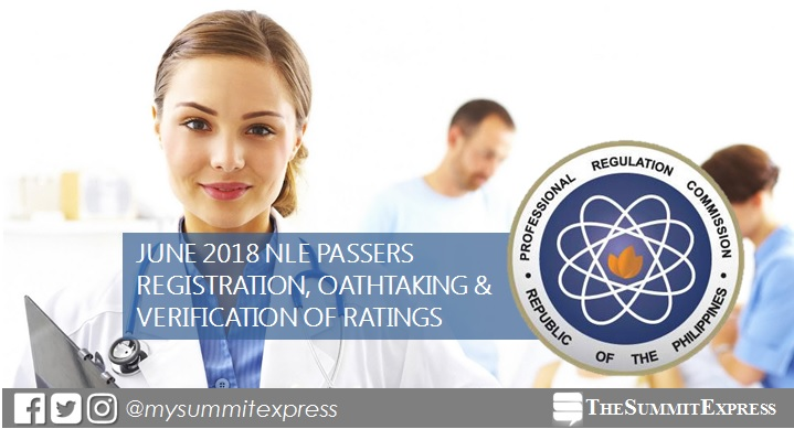June 2018 NLE passers registration, oathtaking schedule and verification of rating