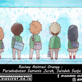REVIEW ANIMASI ORANGE : Persahabatan Semanis Jeruk, Seindah Senja