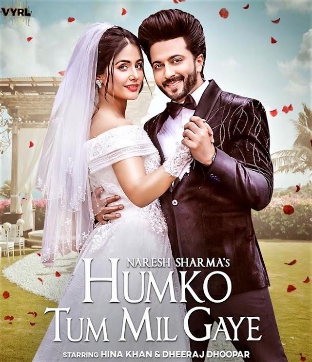 Hum Ko Tum Mil Gaye MP3 Song Download - Vishal Mishra ft. Hina Khan, Dheeraj J Dhoopar