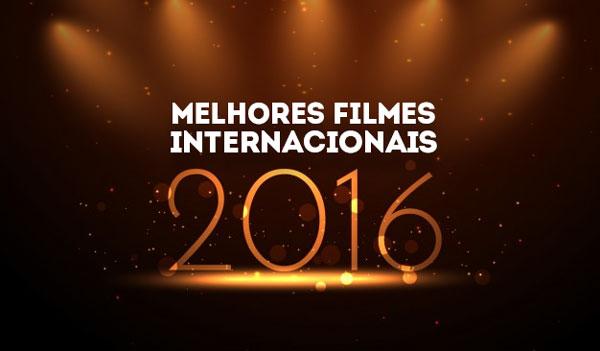 Os Melhores Filmes Internacionais 2016