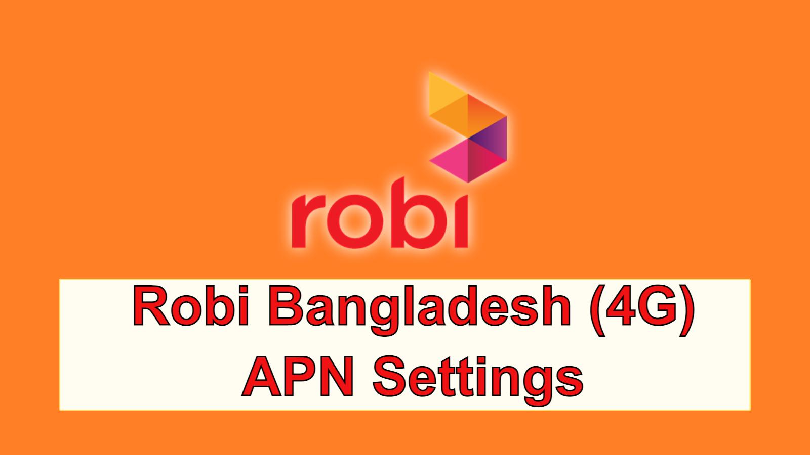 Robi Bangladesh (4G) APN Settings