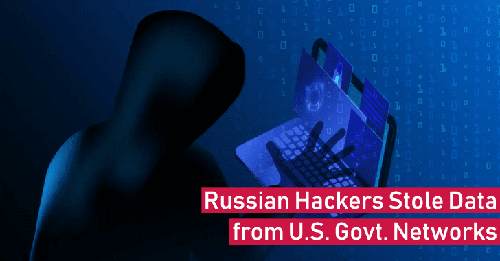 Russian Hackers Stole Data from U.S. Government Networks