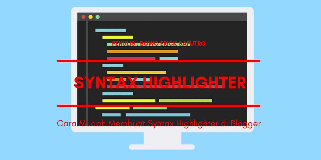 Cara Mudah Membuat Syntax Highlighter di Blogger