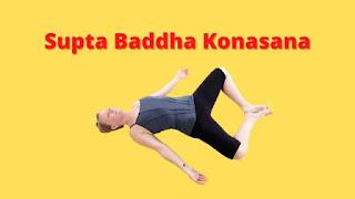 Supta Baddha Konasana Benefits for Weight Loss