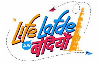 Life Lafde Aur Bandiyaan Show On UTV Bindass Full Story,Cast and Timings Wiki