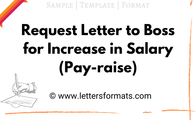 Request Letter to Employer Boss for Salary Increase (Pay raise)