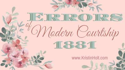 Kristin Holt | Errors of Moddern Courtship, 1881