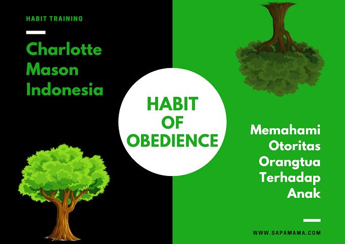 Habit of Obedience, Memahami Otoritas Orangtua Terhadap Anak