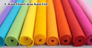 Kain Flanel atau Kain Felt biasa digunakan untuk membuat souvenir boneka dan bantal