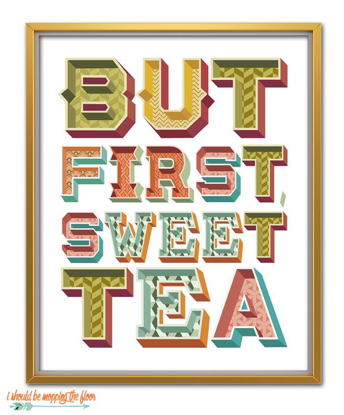 But first, sweet tea.