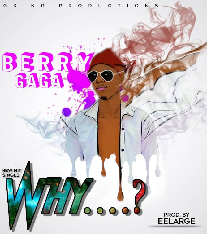 Music : Berry gaga - why