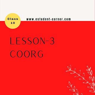 Lesson 3 | Coorg by Lokesh Abrol all questions answers | English NCERT solutions for class 10 | SEBA