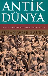 Susan Wise Bauer - Antik Dünya (Ilk Kayıtlardan Roma'nın Dağılmasına)