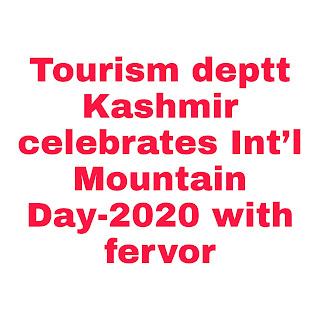 Tourism deptt Kashmir celebrates Int'l Mountain Day-2020 with fervor