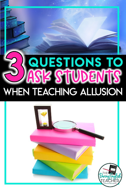 3 Questions to Ask Students To Help Them Better Understand Allusion