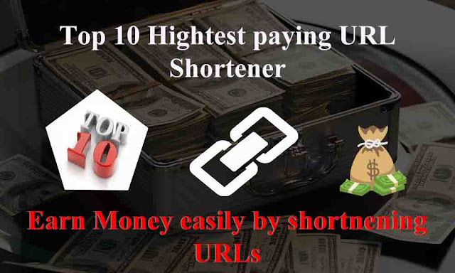 Top 10 Highest paying URL shortener 2018