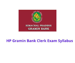 HP Gramin Bank Clerk Exam Syllabus
