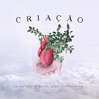 Criação - Lari Lopes Feat. João Figueiredo