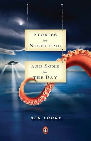 REVIEW: STORIES FOR THE NIGHTTIME AND SOME FOR THE DAY by Ben Loory