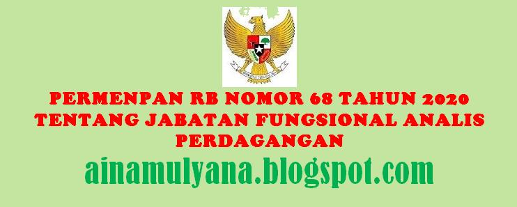Tentang Jabatan Fungsional Analis Perdagangan PERMENPAN RB NOMOR 68 TAHUN 2020 TENTANG JABATAN FUNGSIONAL ANALIS PERDAGANGAN