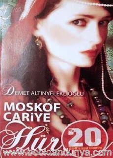 Demet Altınyeleklioğlu - Moskof Cariye Hürrem