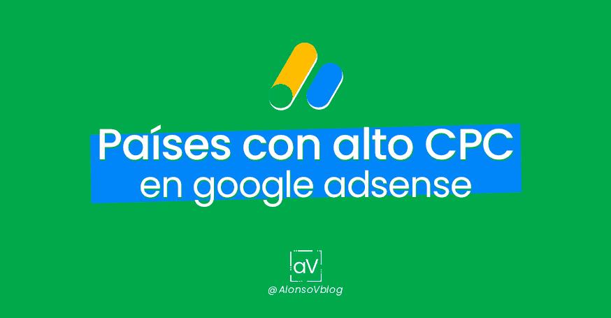 Países con más alto CPC en google Adsense 2019