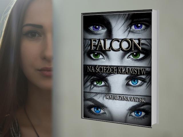 """""""Falcon. Na ścieżce kłamstw"""" Katarzyna Wycisk"""