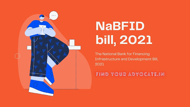 NaBFID | The National Bank for Financing Infrastructure and Development Bill