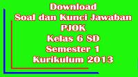 download soal dan kunci jawaban uts penjas pjok kelas 6 sd semester 1 kurikulum 2013