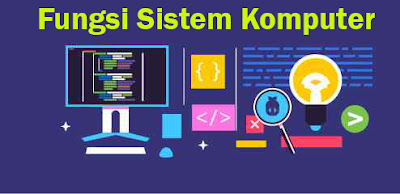 fungsi sistem komputer