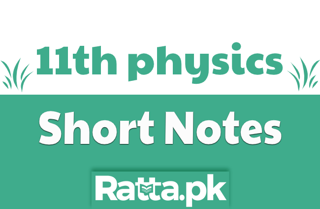 11th Class Physics short Notes pdf download