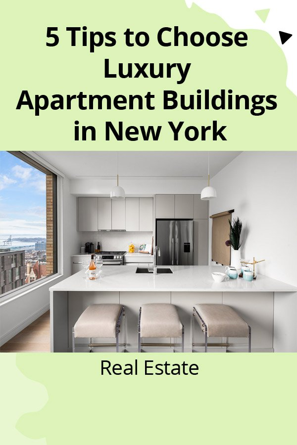 5 Tips to Choose Luxury Apartment Buildings in New York