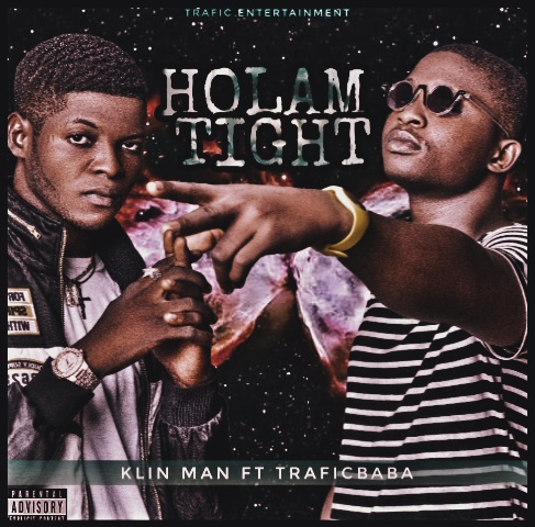 [Music]klin Man Ft Traficbaba - Holam tight