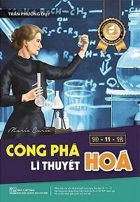 Công Phá Lí Thuyết Hóa 10-11-12 - Trần Phương Duy