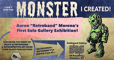 "Retroband ""I can't stop the Monster I created"" Solo Exhibition at Bottleneck Gallery"