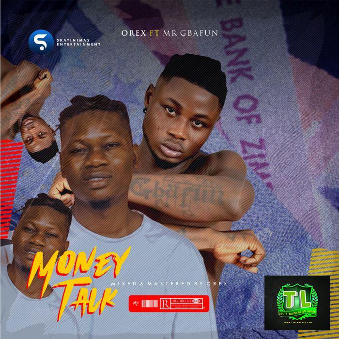 Orex-Money-Talk-Ft-Mr-Gbafun-Artwork-Graphic-Teelamford