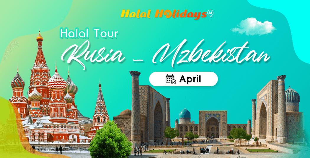 Paket Tour Rusia Uzbekistan Murah Bulan April 2021