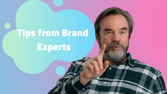Tips from Brand Experts