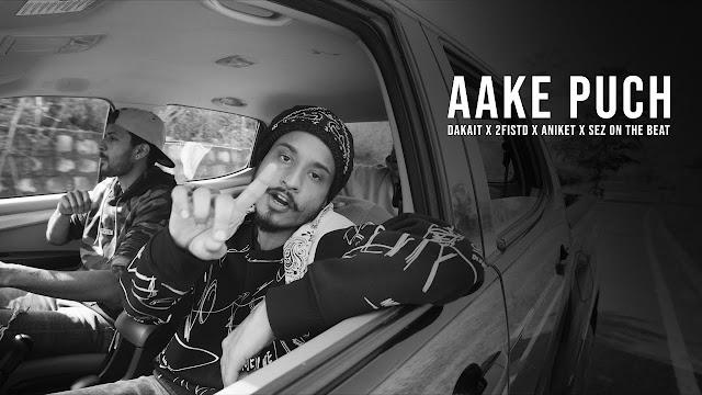 AAKE PUCH SONG LYRICS | DAKAIT X 2FISTD X ANIKET X SEZ ON THE BEAT | BLACK LABEL MIXTAPE