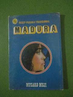 Buku Resep Pusaka Tradisional Madura - Musaro Muji